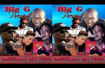Big G Dancehall Video Mix Volume.3