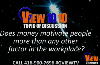 G View TV 1010 Topic of Discussion Does Money Motivate
