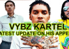 Vybz Kartel Latest Update On His Appeal, Gaza Nation Joy! Sad for team Alkaline