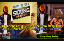 Khago Explain Sidung Inna Mi Place and Long Gun Boy saying these songs is not for dancehall